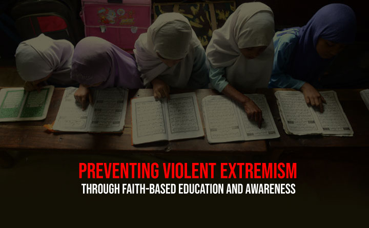 Preventing Violent Extremism Through Faith-Based Education and Awareness