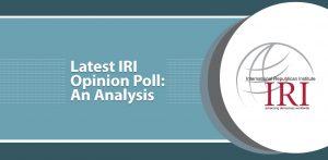 Latest IRI Opinion Polls: An Analysis