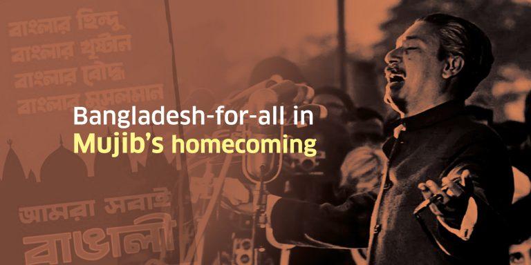 Bangladesh-for-all in Mujib's homecoming