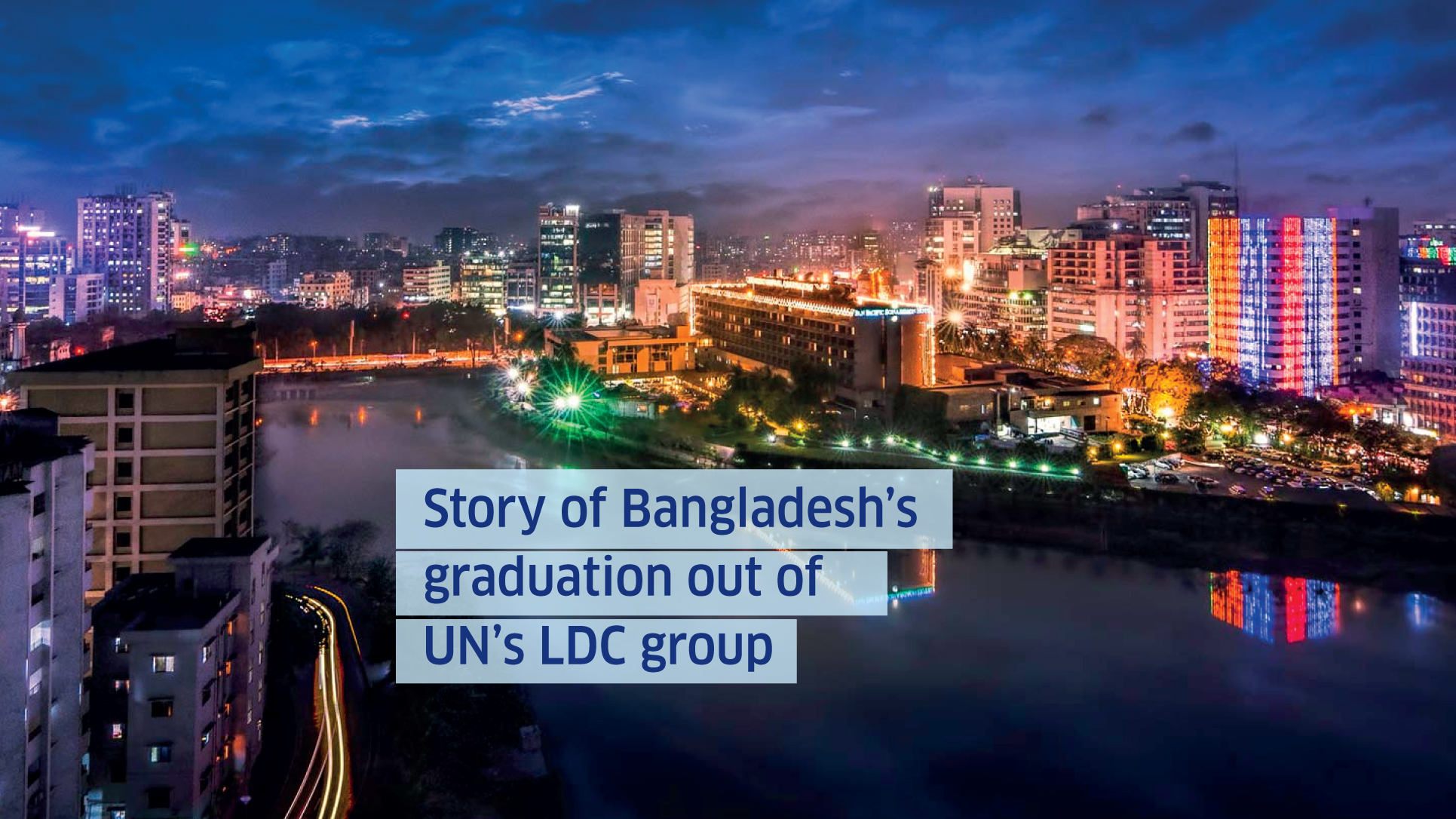 Story of Bangladesh's graduation out of UN's LDC group